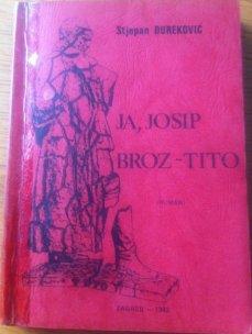 JA, JOSIP BROZ - TITO  STJEPAN ĐUREKOVIĆ