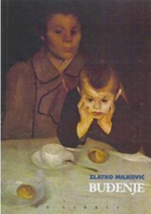 Buđenje Zlatko Milković